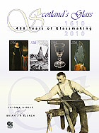 Scotland's Glass: 400 Years of Glassmaking